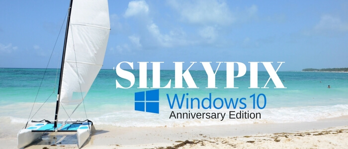 SILKYPIX Developer Studio & Windows 10 Anniversary Edition